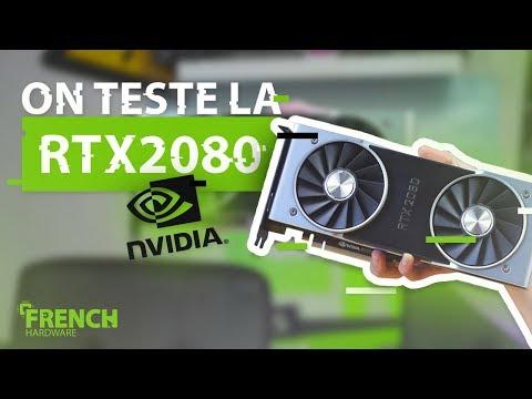 ON TESTE LA RTX 2080 ! (Performances,Specs,...)