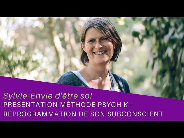 Psych K - Reprogrammation du subconscient - Méthode puissante et rapide