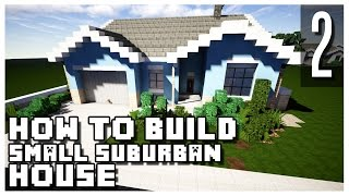 How to Build a Suburban House in Minecraft - Part 2 + Download