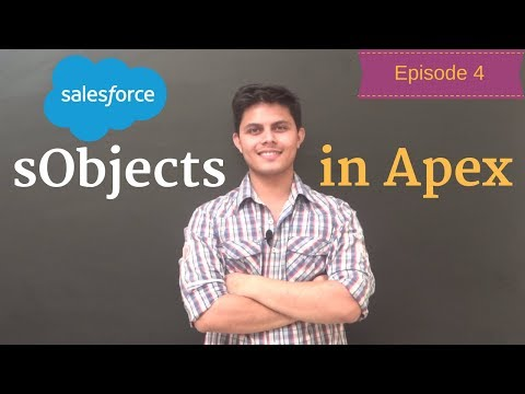 What are sObjects in Apex? | Apex Basics | Salesforce Development Tutorials
