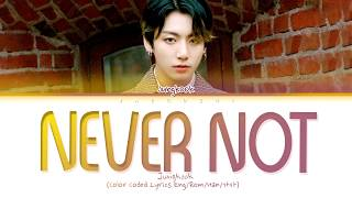 BTS JUNGKOOK - Never Not (Lyrics)