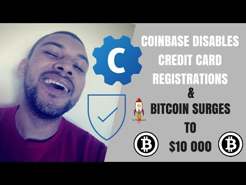 Coinbase Disables New Credit Card Registrations, Bitcoin Surges Over $10 000