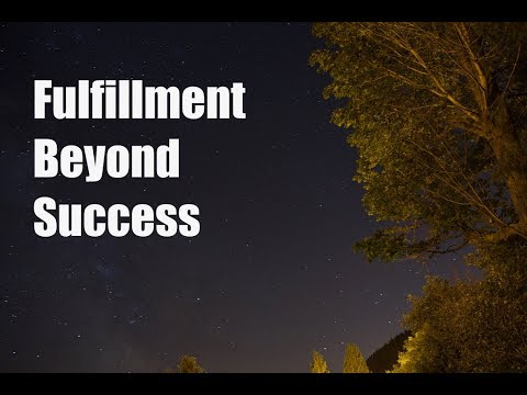 Find Fulfillment Beyond Success and Failure