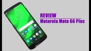 Review Motorola Moto G6 Plus   Rey de la Gama Media
