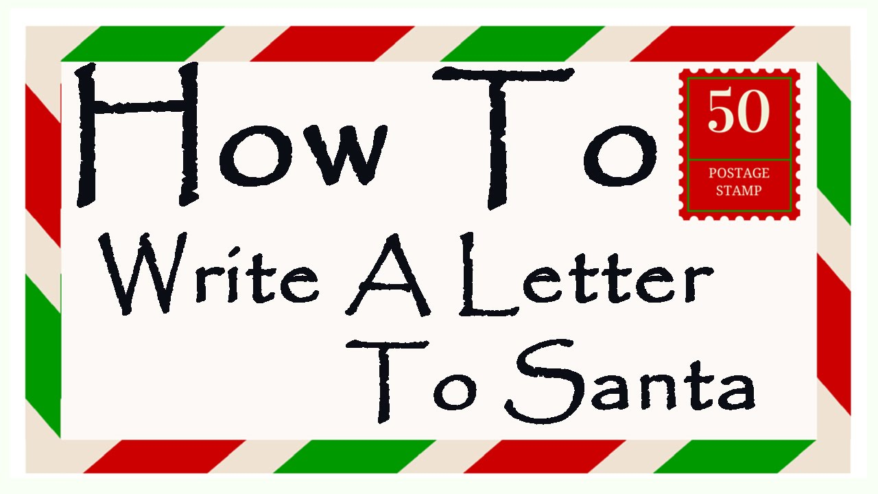 How To Write A Letter To Santa - YouTube