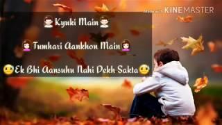 Whatapp status Jab Bhi Kabhi Meri Yaad Aayegi Rona Mat