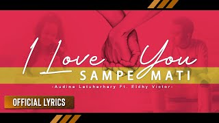 Audina Latuharhary Ft. Eldhy Victor - I Love You Sampe Mati | Lagu Ambon Terbaru ( Lyric)