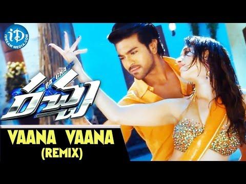 Racha Movie Song - Vaana Vaana (Remix) Video Song || Ram Charan, Tamannaah || Mani Sharma