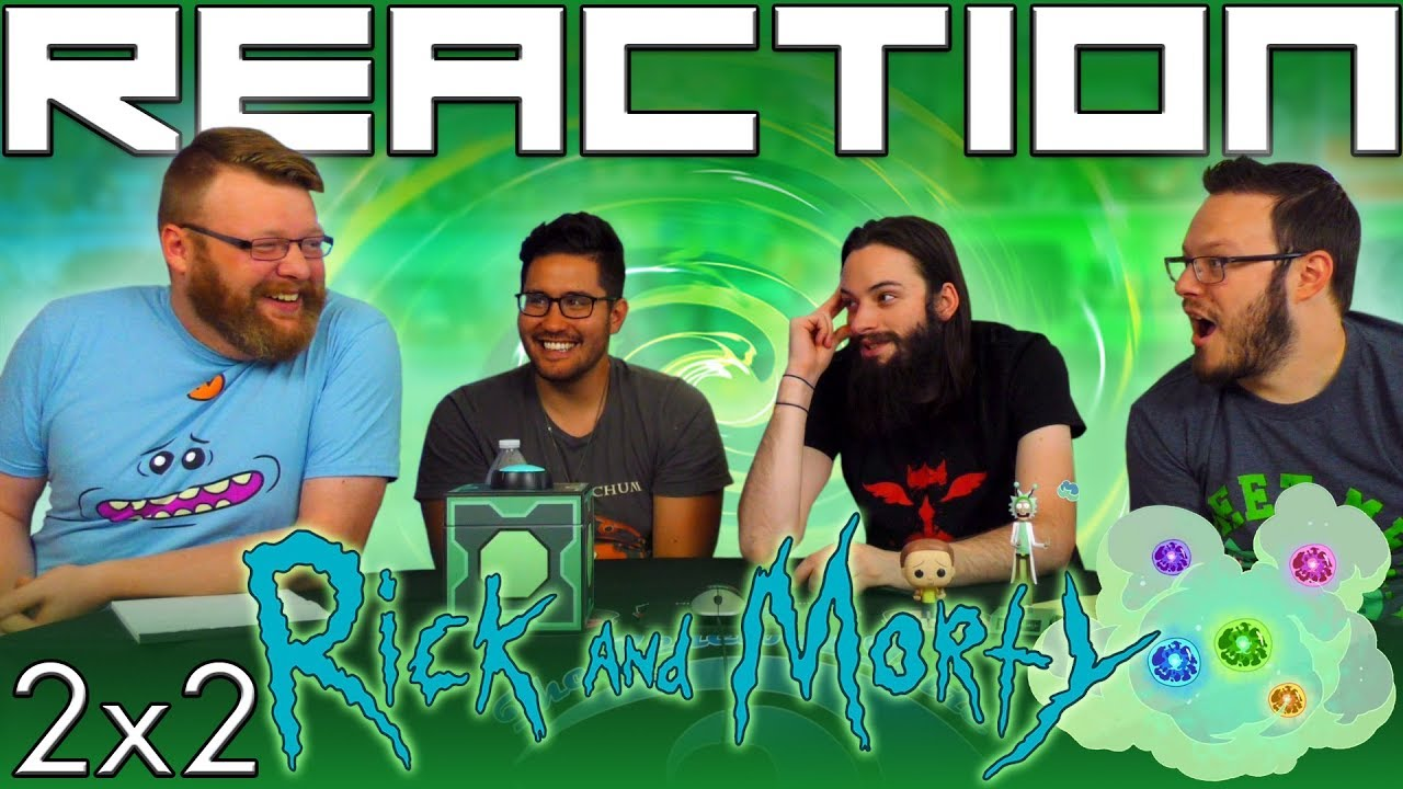 Rick and Morty 2x2 REACTION!!