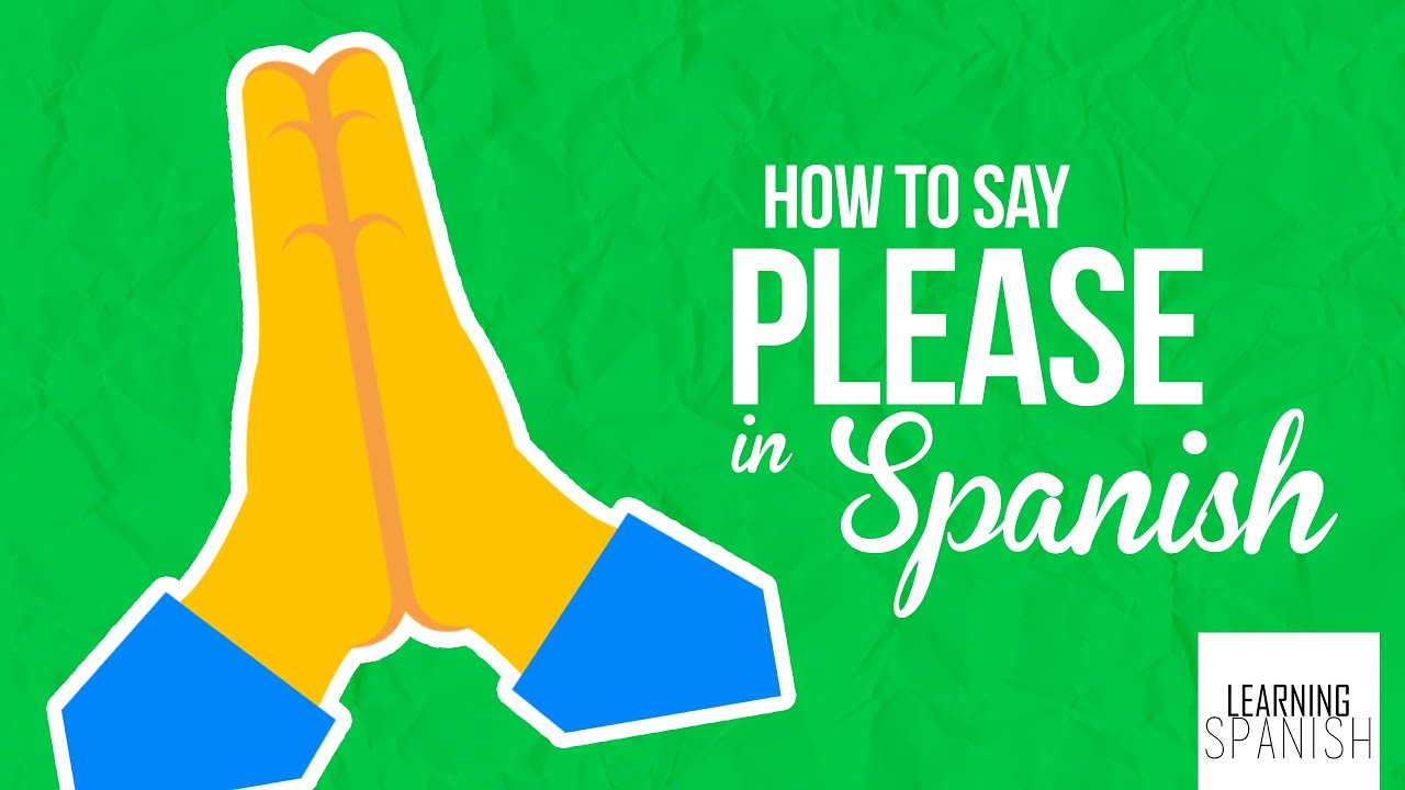 How do you say please in spanish