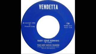 The New Brick Window - Baby Come Running