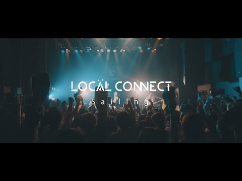【MV】LOCAL CONNECT - Sailing