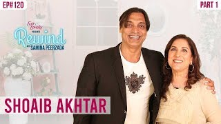 Shoaib Akhtar | How the Son of a Watchman Became a Superstar | Part I | Rewind With Samina Peerzada