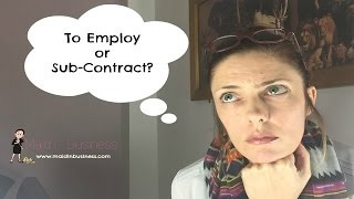 To Employ Or Sub-Contract In Your Cleaning Business? | Q&A