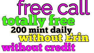 Free call anywhere unlimited no credit no Earning only india Video