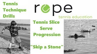 Tennis Technique - How to learn a Slice Serve in 10 Minutes - Skip a stone