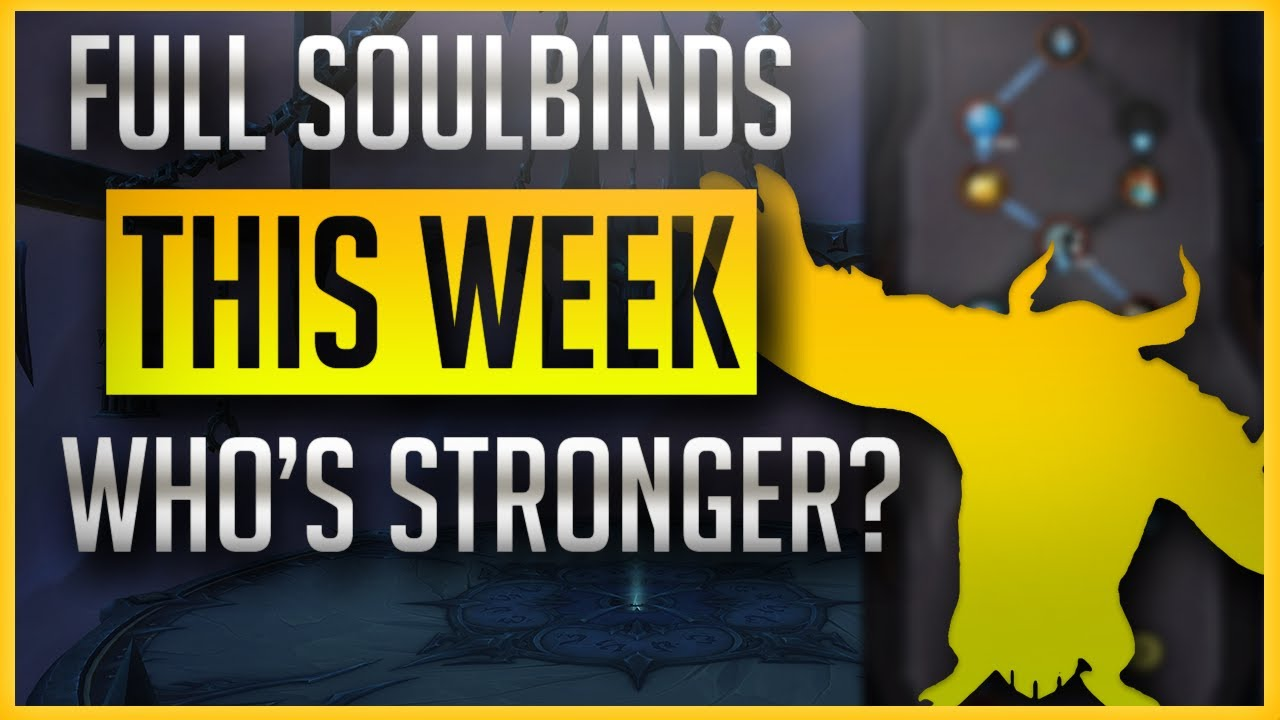 9.1 Patch Week 6: All Soulbinds Fully Unlocked - Mythic+ New Week is a GREAT Push Week!