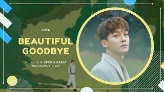 CHEN 'EXO' - 'BEAUTIFUL GOODBYE' Easy Lyrics (SUB INDO)
