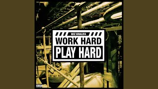 Repeat youtube video Work Hard, Play Hard