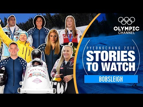 Bobsleigh Stories to Watch at PyeongChang 2018 | Olympic Winter Games