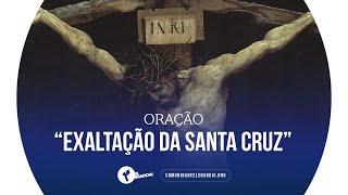 Oração EXALTAÇÃO DA SANTA SANTA CRUZ