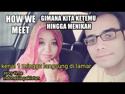 How We Meet Story Time//mix Married Indonesia Pakistan