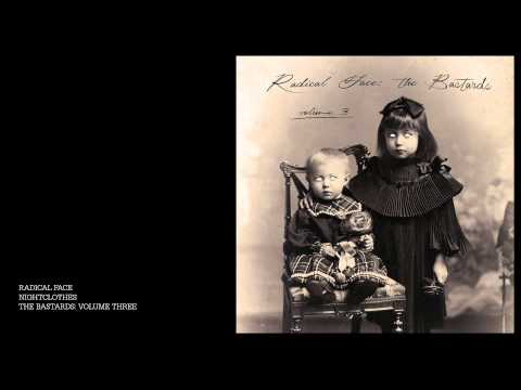 Radical Face - Nightclothes - The Bastards: Volume Three [Free Download] mp3