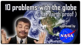10 problems with the globe, flat earth proof!