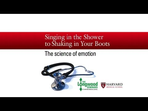 Singing in the Shower to Shaking in Your Boots: The Science of Emotion — Longwood Seminar