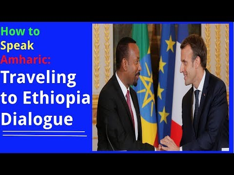 Traveling to Ethiopia Dialogue! Learn Amharic