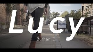 Burhan G - Lucy // dance concept video