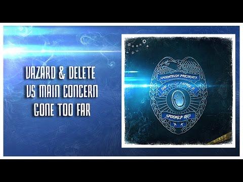 Vazard & Delete vs Main Concern - Gone Too Far [SPOONLP 003]