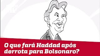 Felipe Xavier: O que fará Haddad após derrota para Bolsonaro