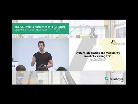 System Integration and Modularity in Robotics using ROS