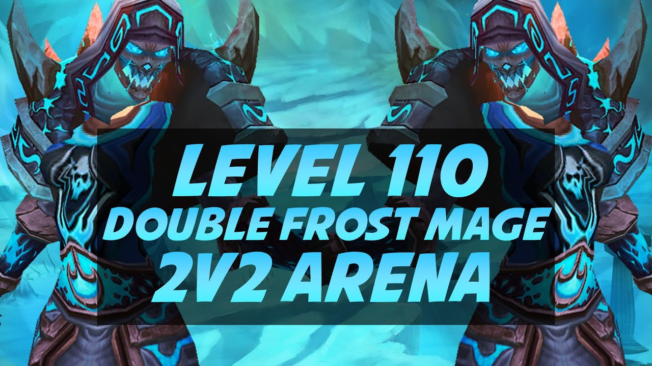 Level 110 Double Frost Mage 2v2 Arena - Legion PvP - YouTube