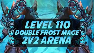 Level 110 Double Frost Mage 2v2 Arena - Legion PvP