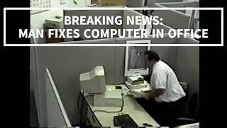 BREAKING NEWS - Man Fixes Computer in Office