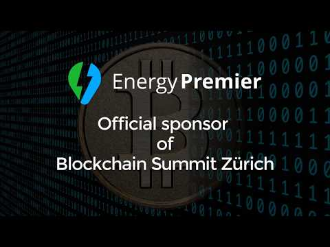 💡 Energy Premier 💡 Official sponsor of the Blockchain Summit Zurich [ March 2018 ] 💡