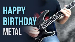 Happy Birthday Song (Metal Guitar)