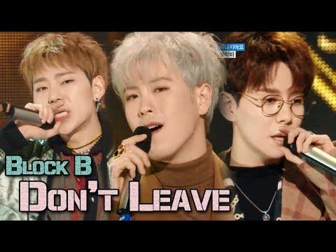 Free download lagu Mp3 [Comeback Stage] BLOCK B - Don't Leave, 블락비 - 떠나지마요 Show Music core 20180113 terbaru