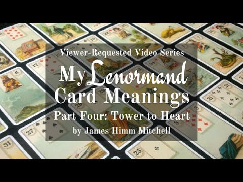 Viewer-Requested Video: My Lenormand Card Meanings - Tower to Heart