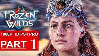 HORIZON ZERO DAWN The Frozen Wilds Gameplay Walkthrough Part 1 [1080p HD PS4 PRO] - No Commentary