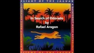 7 - In Search of Eldorado - Rafael Aragon