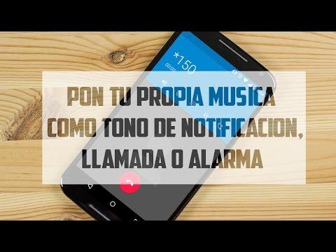 Coloca cualquier Cancion/musica/mp3 de tono de notificacion,llamada o alarma Android.