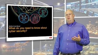 ABB - What do you need to know about Cyber Security? (PART 1)