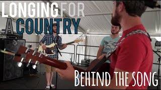 Longing For A Country | Behind The Song