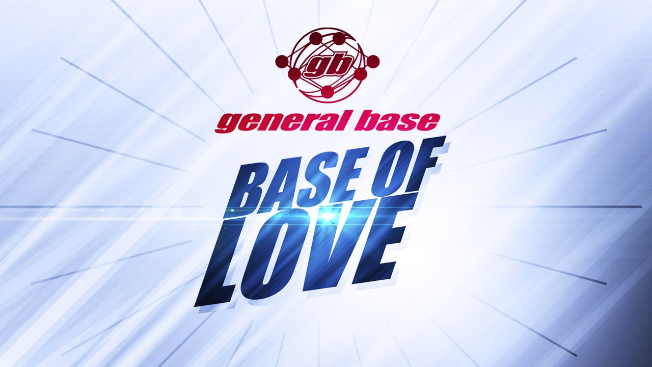 general base base of love mp3 скачать