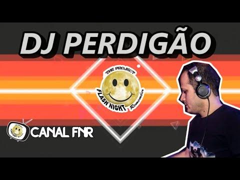 AO VIVO: Flash Night Remember Em Casa ● 160520 ●  DJ Perdigão