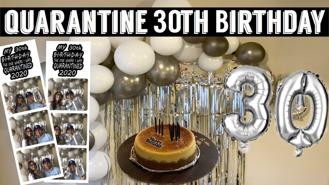 My Husbands 30th Birthday During Quarantine Youtube