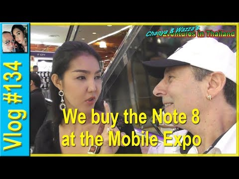 Vlog 134 - We buy the Note 8 at the Mobile Expo